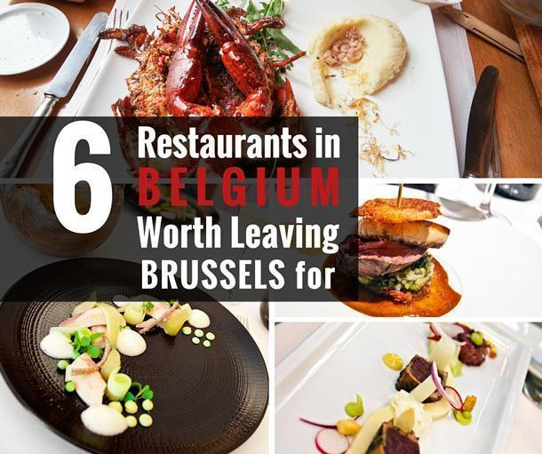 6 Restaurants in Belgium worth leaving Brussels for