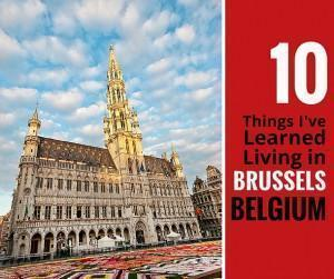 10 things I've learned living in Brussels Belgium