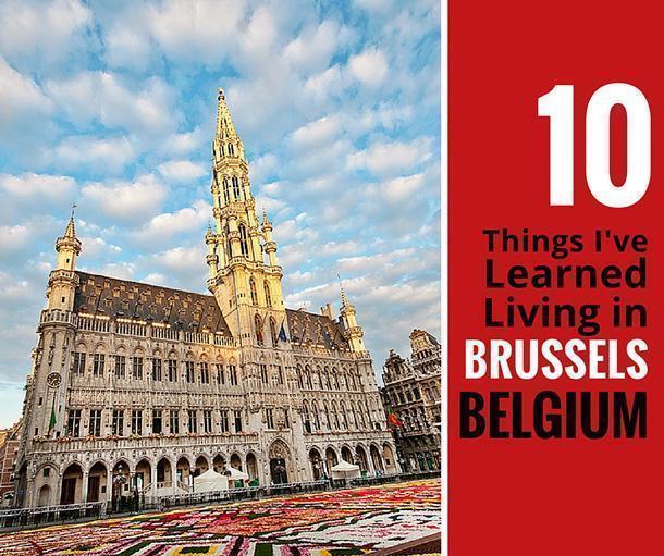 10 things I've learned living in Brussels Belgium