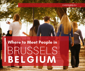 We share 5 tips on where to meet people in Brussels, Belgium