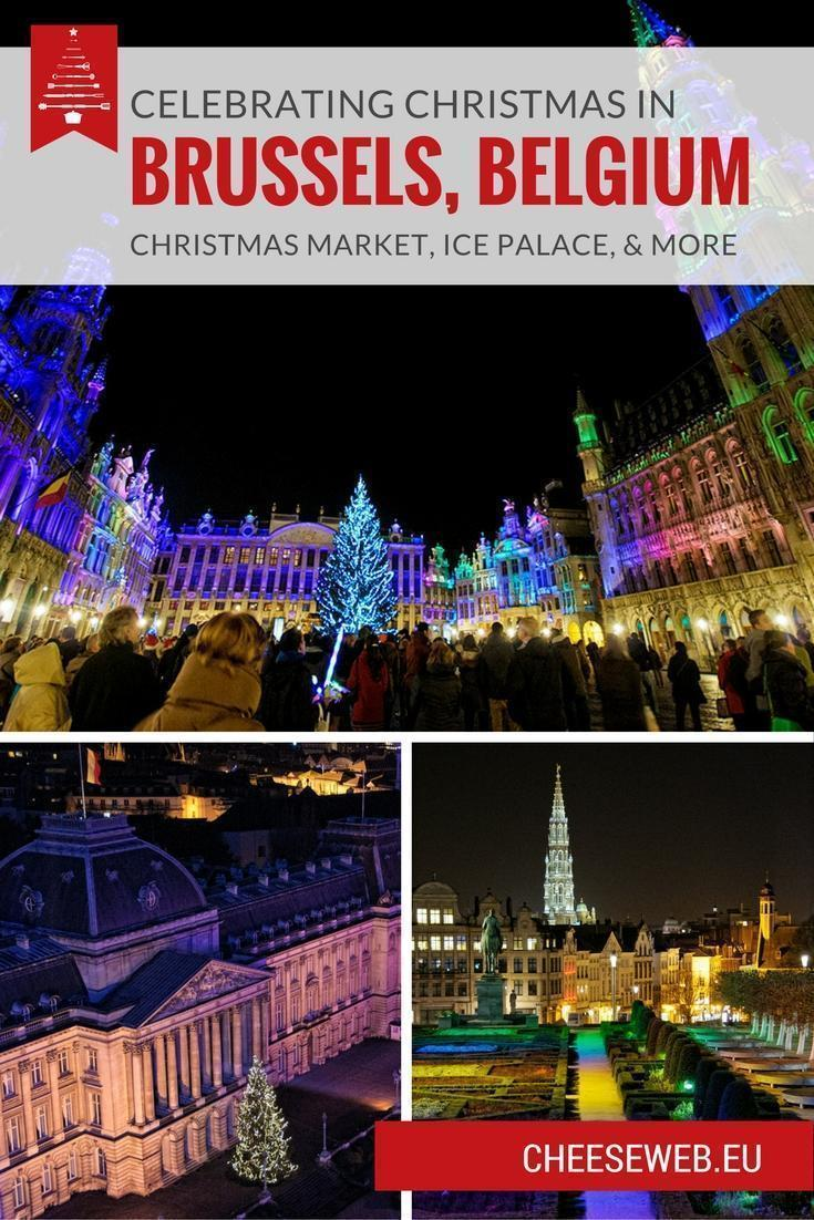 Celebrating Christmas in Brussels, Belgium with the Winter Wonders Christmas Market, Ice Palace, and more.