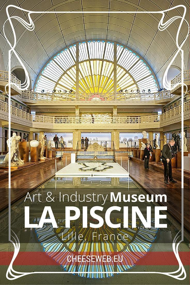 Art And Industry At La Piscine Museum Lille France