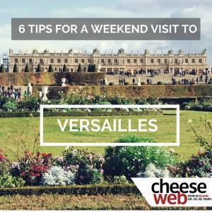 6 Tips for a weekend in Versailles, France