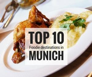 Our Top Ten Foodie Spots in Munich, Germany