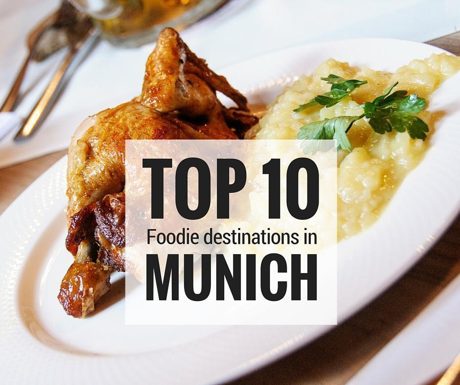 Our Top Ten Foodie Spots in Munich, Germany