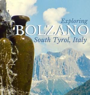 Exploring Bolzano in South Tyrol, Italy
