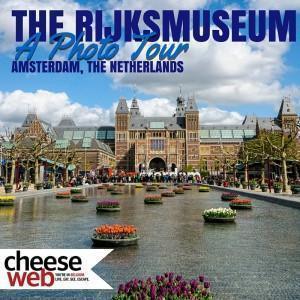 The Rijksmuseum, A Photo Tour