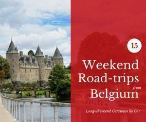 15 Weekend Road-trips from Belgium