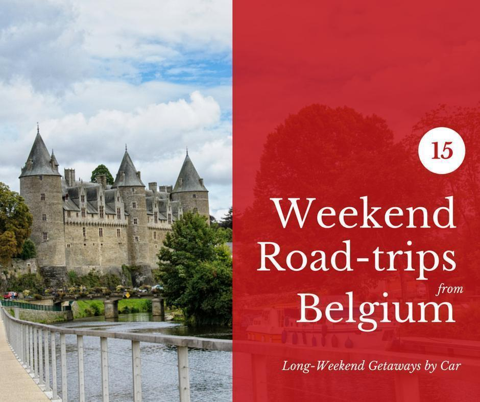 Our 15 Favourite Long-Weekend Getaways from Belgium by Car