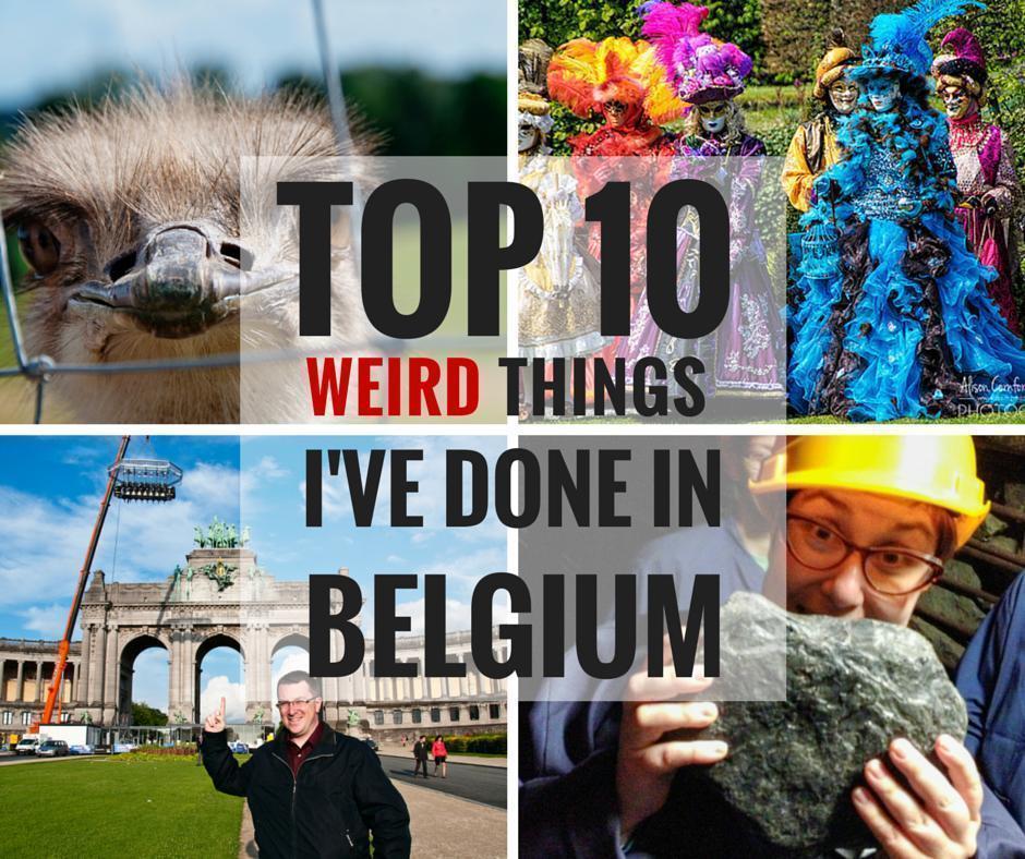 Top 10 Weirdest Things I've Done in Belgium