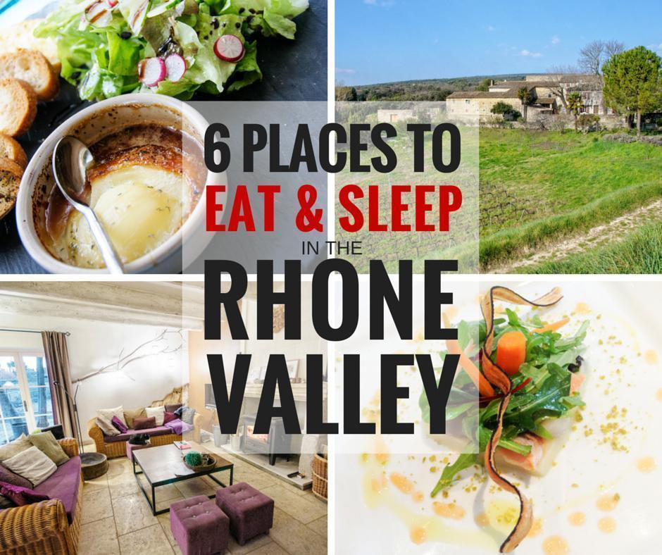 6 Places to Eat and Sleep in the Rhone Valley, France