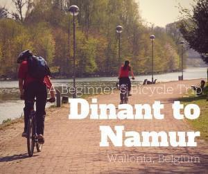 A beginner's bicycle trip from Namur to Dinant Belgium