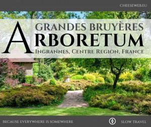 Arboretum des Grandes Bruyeres, Ingrannes, France