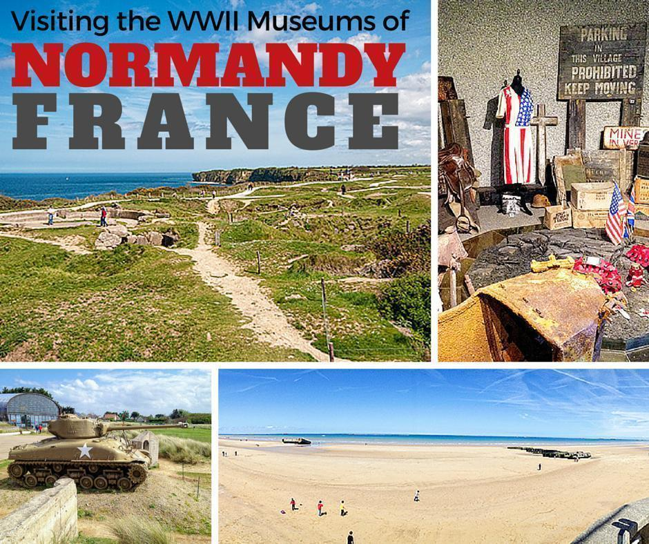 Visiting the WWII Museums of Normandy France