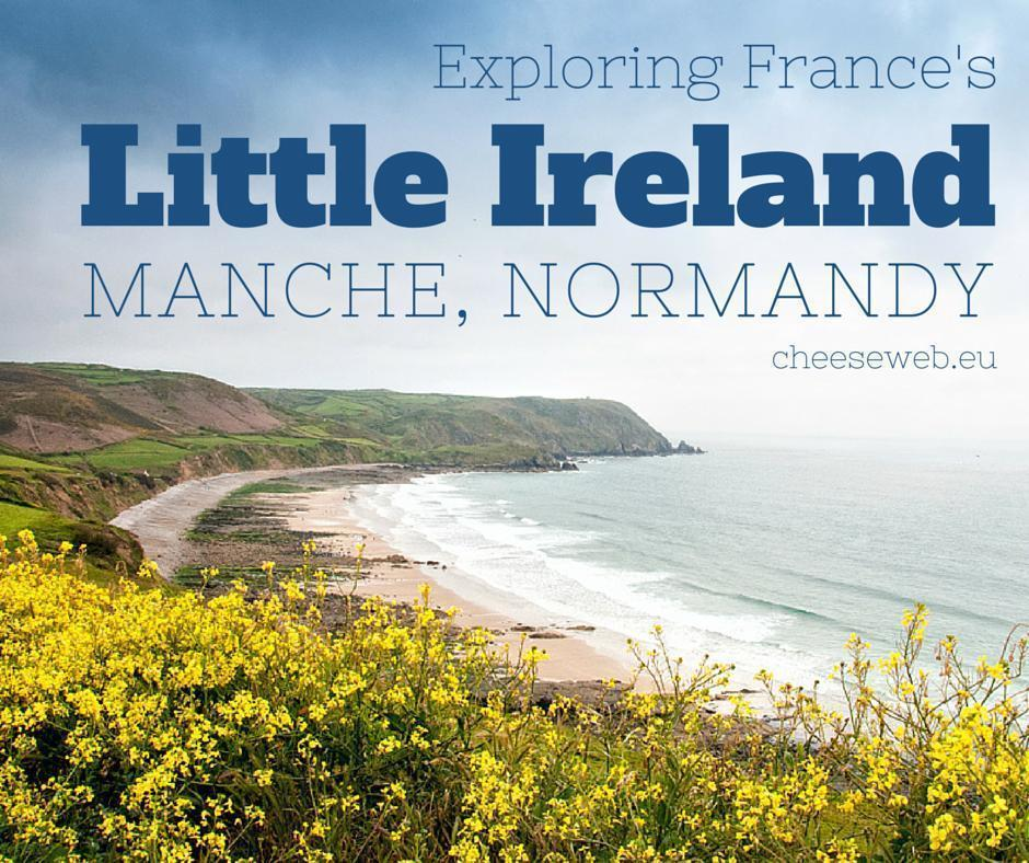 Exploring France's 'Little Ireland in Manche, Normandy.