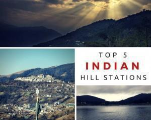 Top 5 Indian Hill Stations