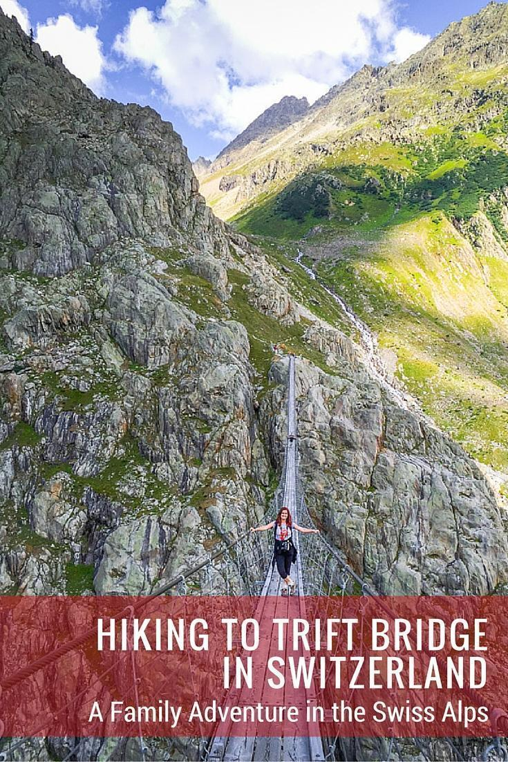 Hiking to Trift Bridge in Switzerland - a Family Adventure