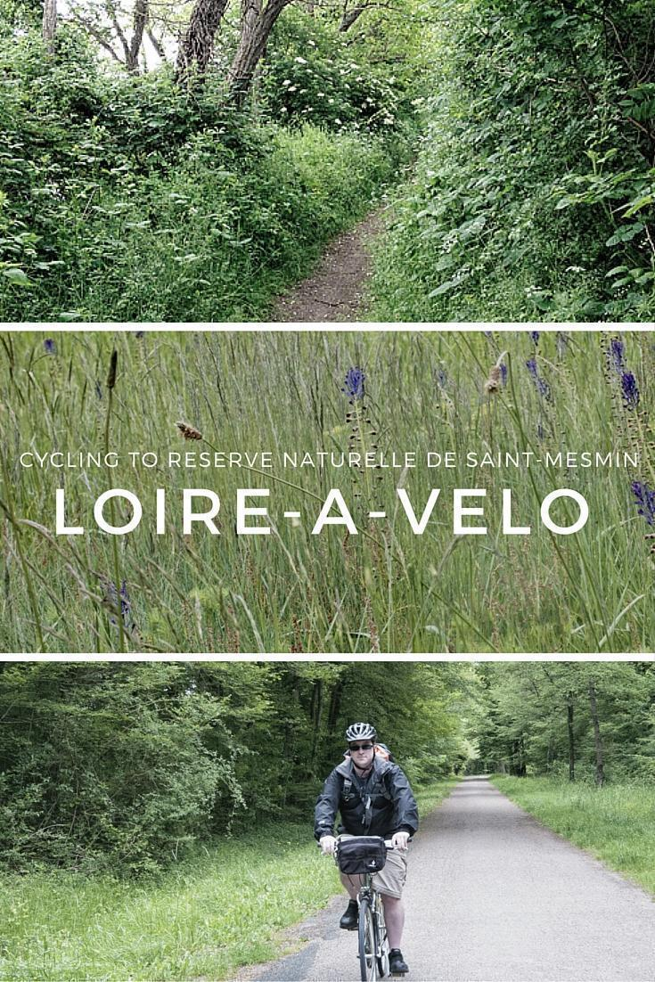 Cycling the Loire-a-Velo to Reserve Naturelle Saint Mesmin