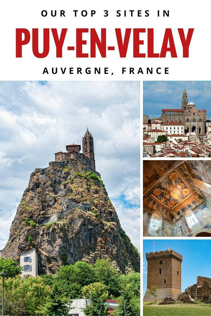 Our Top 3 Sites in Puy-en-Velay, Auvergne, France