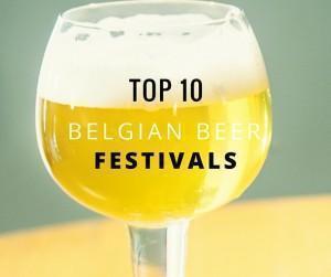 Top 10 Belgian Beer Festivals