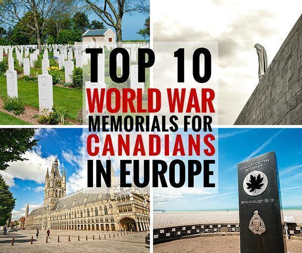 Top 10 War Memorials for Canadians, in Europe