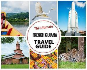 The Ultimate French Guiana Travel Guide