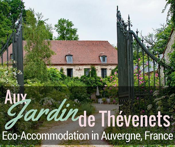 Aux Jardin des Thévenets eco-accommodation in Auvergne, France