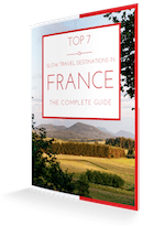 Top 7 Slow Travel Destinations in France: The Complete Guide