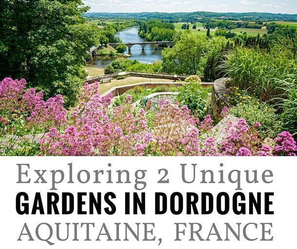 Exploring 2 Unique Gardens in Dordogne, Aquitaine, France