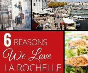 6 reasons we love La Rochelle, in Poitou-Charentes, France