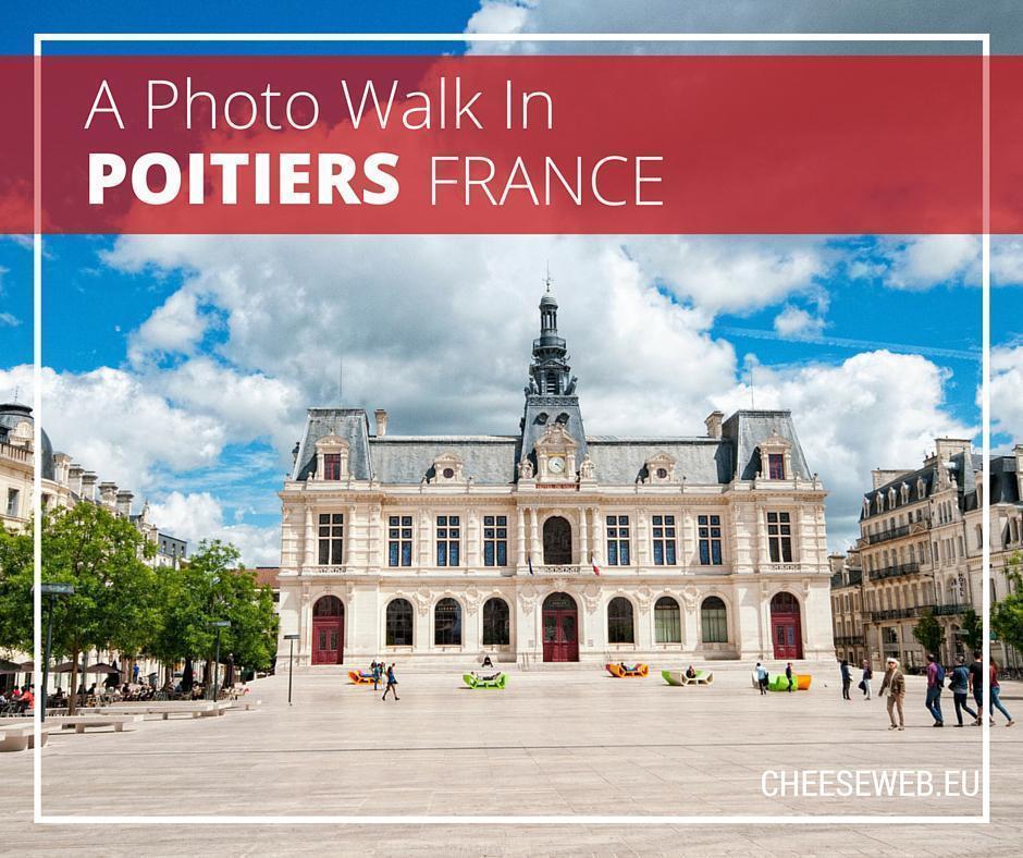 A Photo Walking Tour of Poitiers, Poitou-Charentes, France
