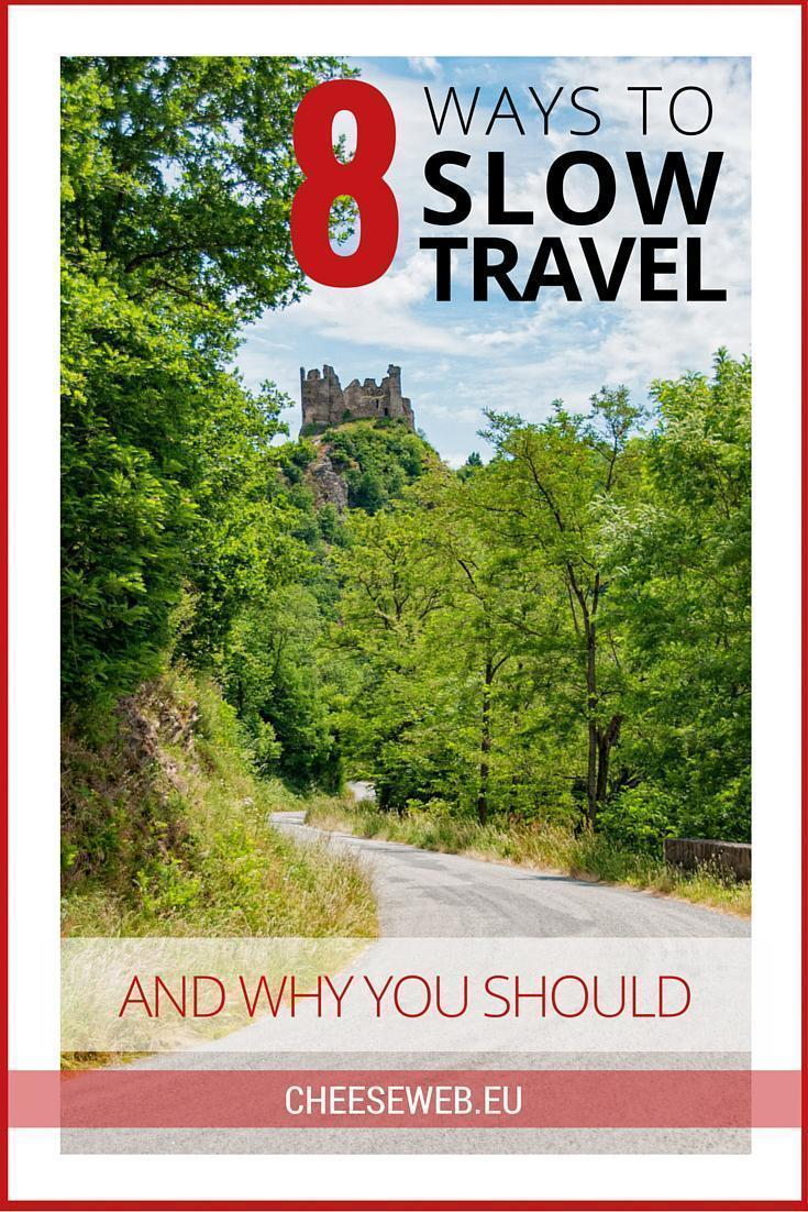 Why you should Slow Travel