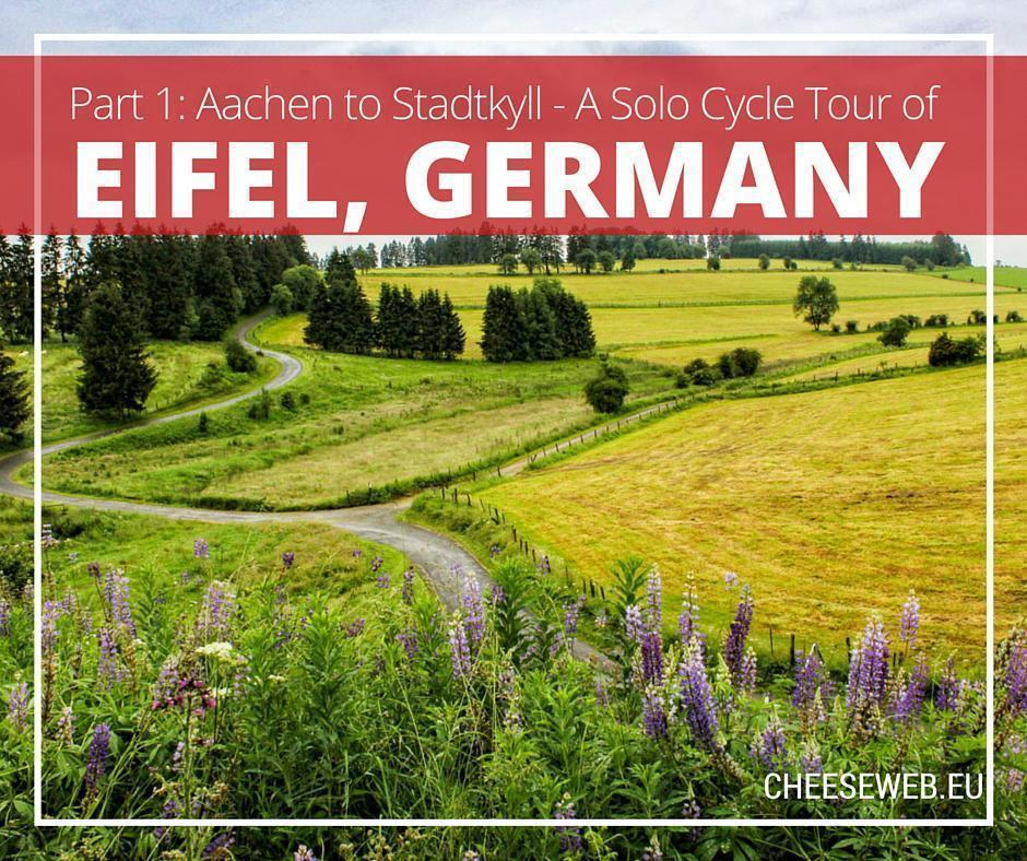 A Solo Cycle Tour of Eifel, Germany - Part 1: Aachen to Stadtkyll