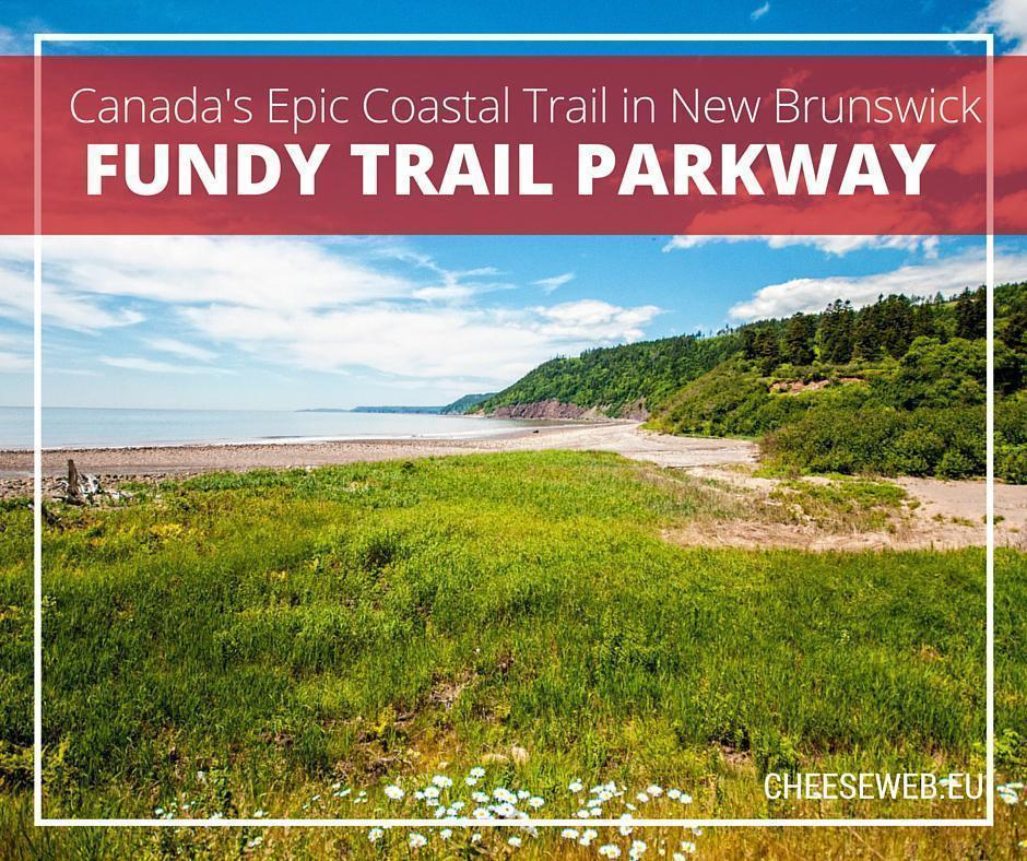 Discovering the Fundy Trail Parkway, New Brunswick, Canada