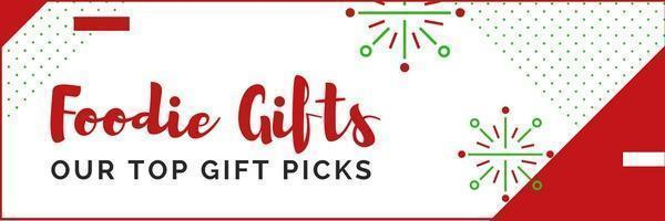 Our top foodie gift picks