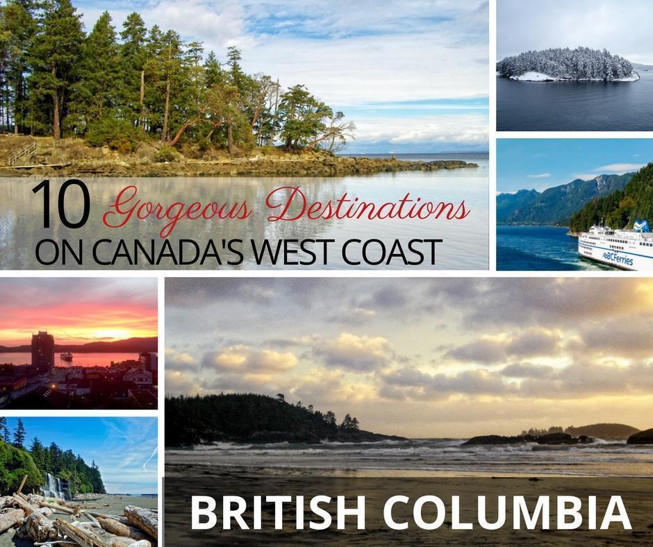 10 gorgeous destinations in british columbia canada on Canada's West Coast