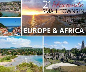 21 travellers share the best small towns in Europe and Africa you've probably never heard of but should add to your travel bucket list.