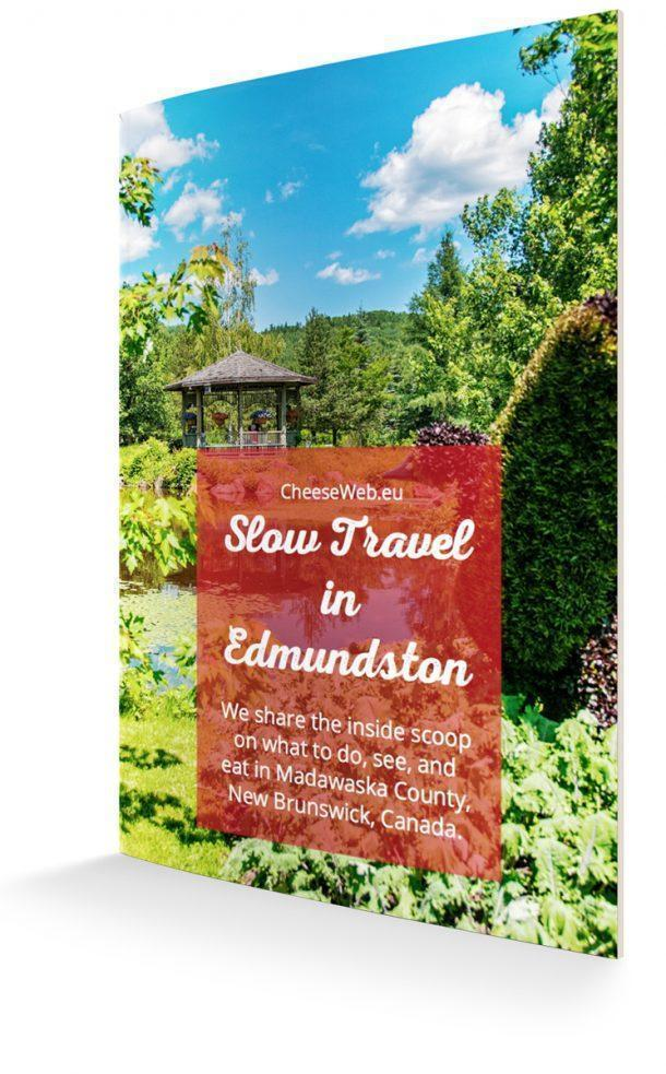 Slow Travel Guide to Edmundston, New Brunswick