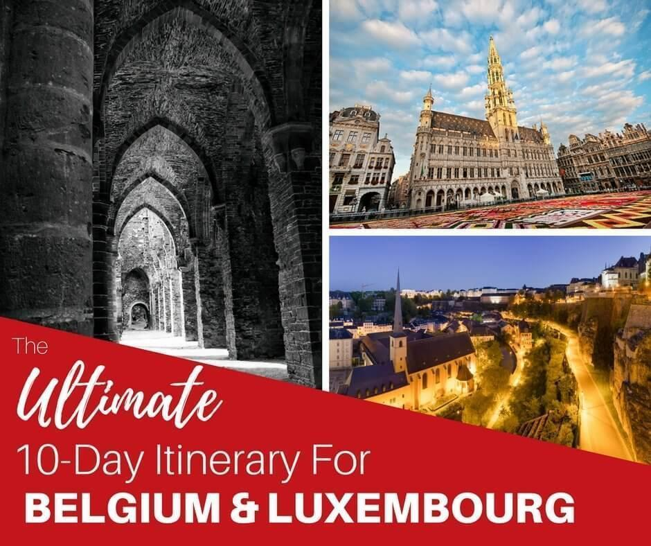 the ultimate 10 day itinerary for Belgium and luxembourg