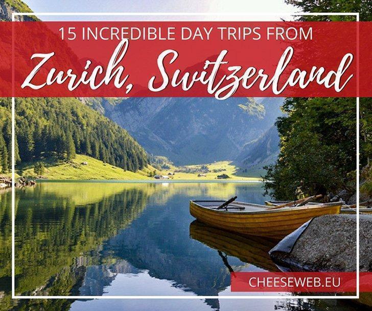 15 Incredible Day Trips from Zurich, Switzerland